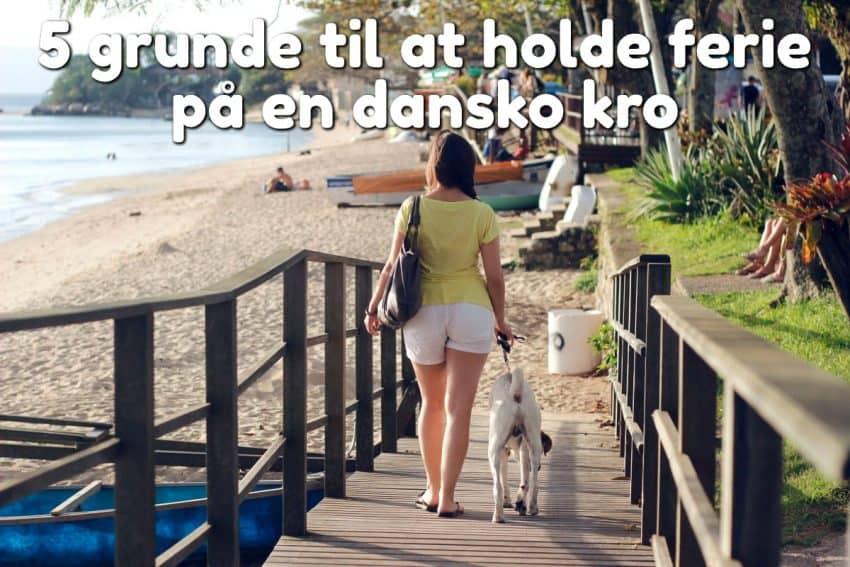 5 grunde til at holde ferie på en dansko kro